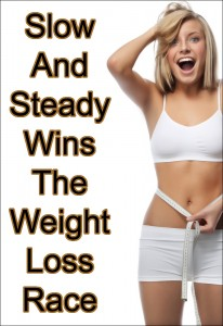 Slow and Steady Wins the Weight Loss Race.