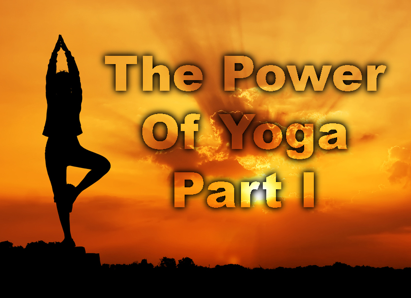 The Power Of Yoga Part 1.