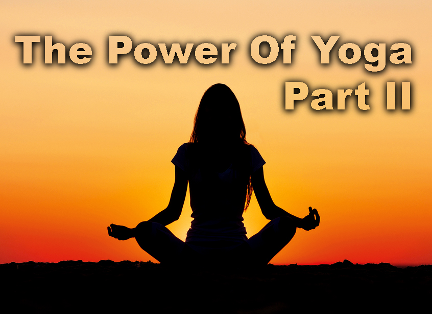 The Power Of Yoga Part 2.