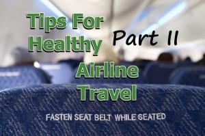 TipsForHealthyAirlineTravelPartII