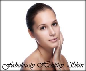 Fabulously Healthy Skin image