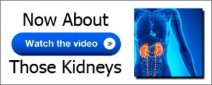 Video Now About Those Kidneys