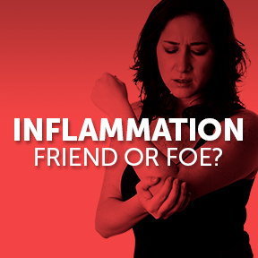 Inflammation-Friend or Foe