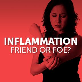 Inflammation-Friend or Foe
