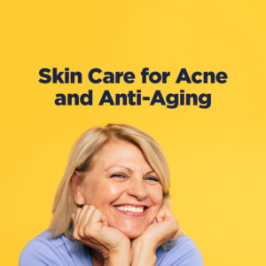 skin care for acne and anti-aging
