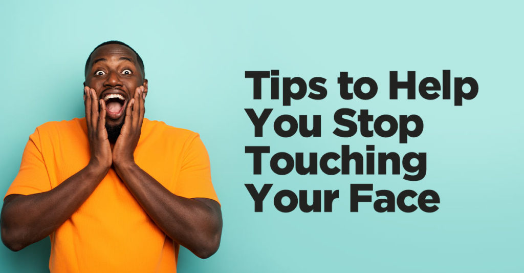 touching your face