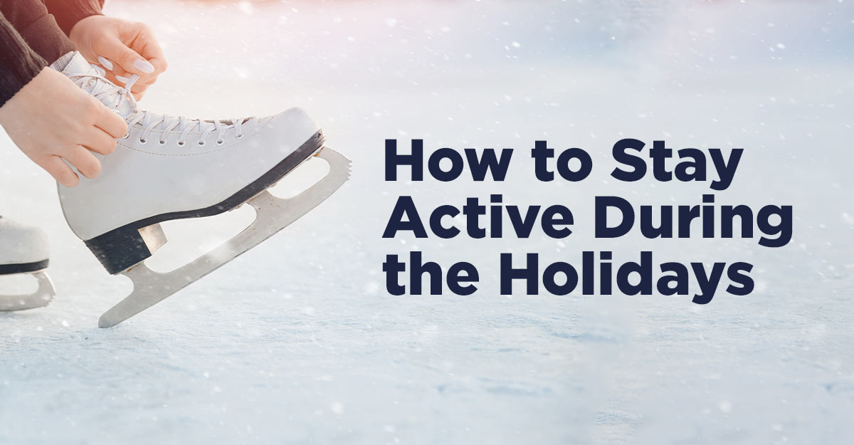 stay active during the holidays