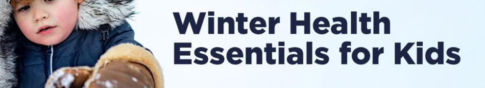 winter kids' health essentials