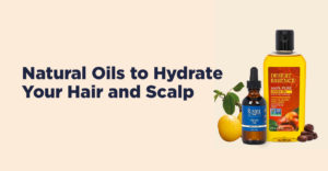 hydrate your hair and scalp