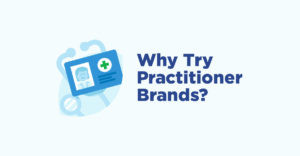 why try practitioner brands