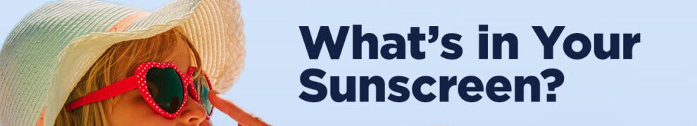 what's in your sunscreen