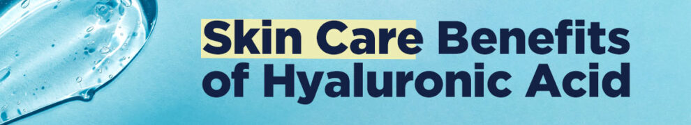skin care benefits of hyaluronic acid